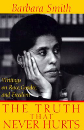 """The Truth That Never Hurts: Writings on Race, Gender and Freedom,"" by Barbara Smith. Rutgers University Press."