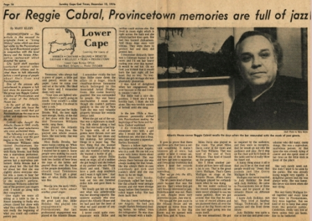 "Mary Klein, ""For Reggie Cabral, Provincetown Memories Are Full of Jazz,"" The Sunday Cape Cod Times,  12 December 1976. Courtesy of the Provincetown History Preservation Project (Municipal Collection)."