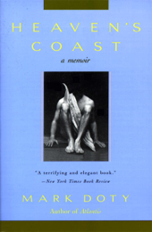 """""""Heaven's Coast"""" by Mark Doty. HarperPerennial, a division of HarperCollins Publishers. Cover photograph by Minor White, Copyright © 1982 by the Trustees of Princeton University."""